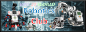 Robotic Club....The new tech world...